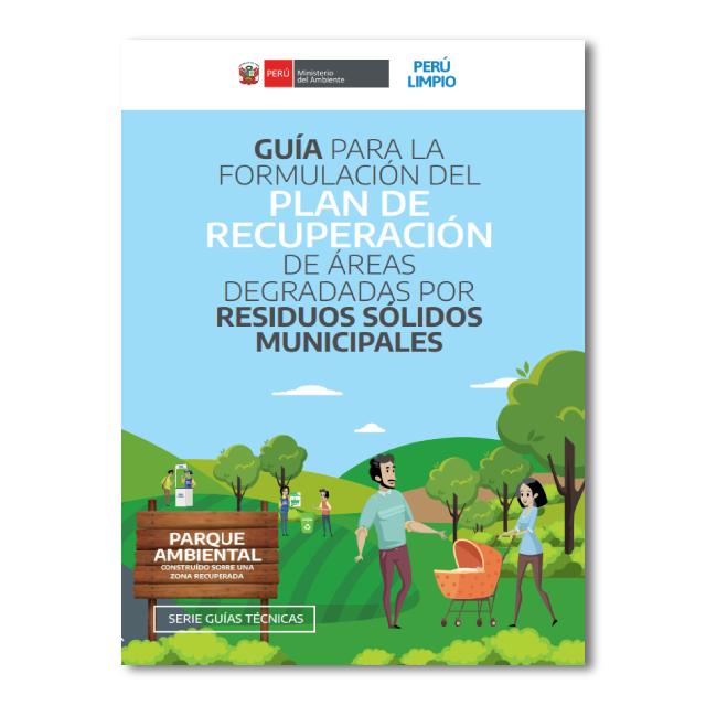 Guía para la formulación del Plan de recuperación de áreas degradadas por residuos sólidos municipales